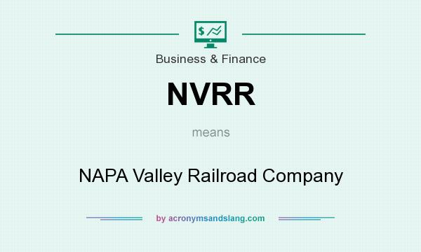 What does NVRR mean? It stands for NAPA Valley Railroad Company