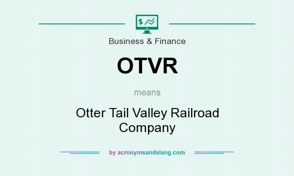 What does OTVR mean? It stands for Otter Tail Valley Railroad Company