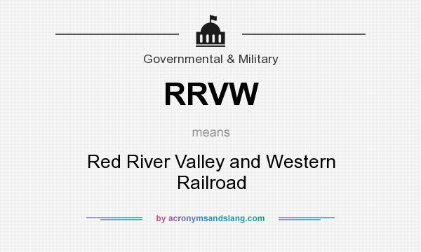 What does RRVW mean? It stands for Red River Valley and Western Railroad