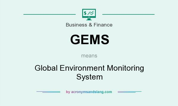 What does GEMS mean? It stands for Global Environment Monitoring System