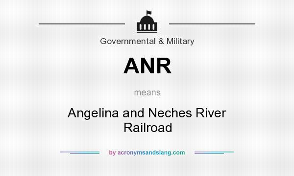 What does ANR mean? It stands for Angelina and Neches River Railroad