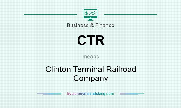 What does CTR mean? It stands for Clinton Terminal Railroad Company