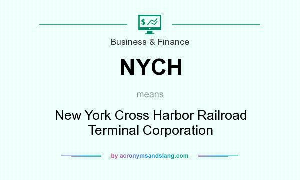 What does NYCH mean? It stands for New York Cross Harbor Railroad Terminal Corporation