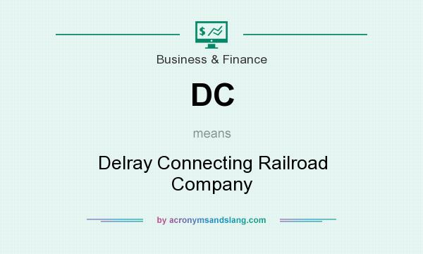 What does DC mean? It stands for Delray Connecting Railroad Company