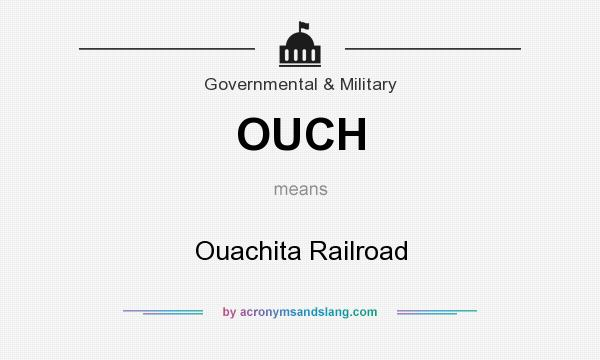 What does OUCH mean? It stands for Ouachita Railroad