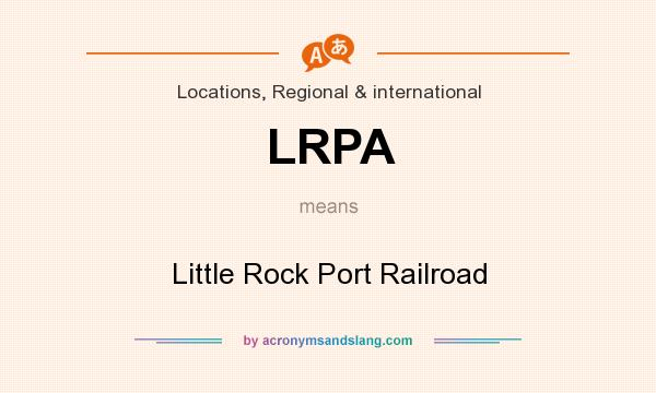 What does LRPA mean? It stands for Little Rock Port Railroad