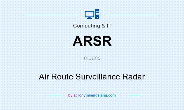 What does ARSR mean? It stands for Air Route Surveillance Radar