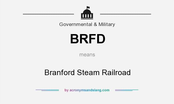 What does BRFD mean? It stands for Branford Steam Railroad