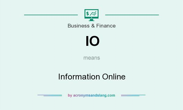 What does IO mean? It stands for Information Online