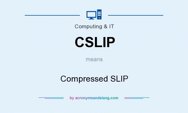 What does CSLIP mean? It stands for Compressed SLIP