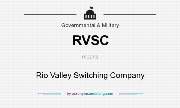 What does RVSC mean? It stands for Rio Valley Switching Company