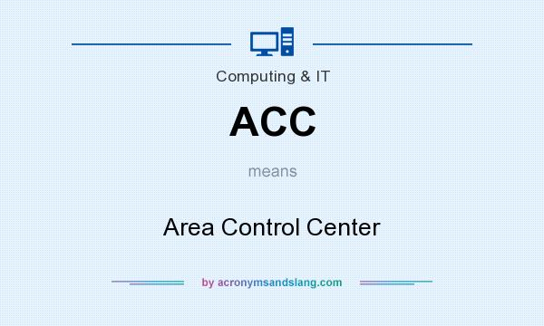 What does ACC mean? It stands for Area Control Center