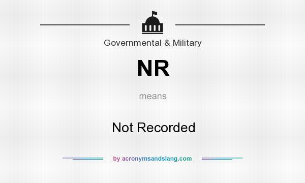 What does NR mean? It stands for Not Recorded