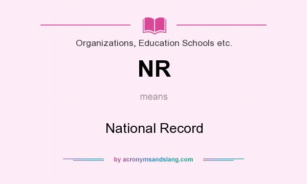 What does NR mean? It stands for National Record