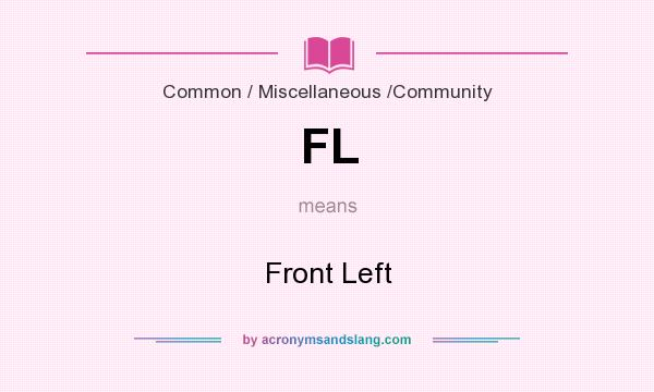 What does FL mean? It stands for Front Left