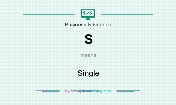 What does S mean? It stands for Single