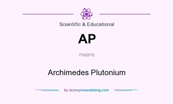 What does AP mean? It stands for Archimedes Plutonium