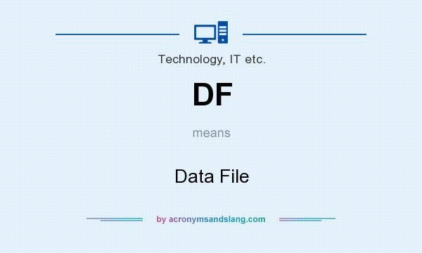 What does DF mean? It stands for Data File