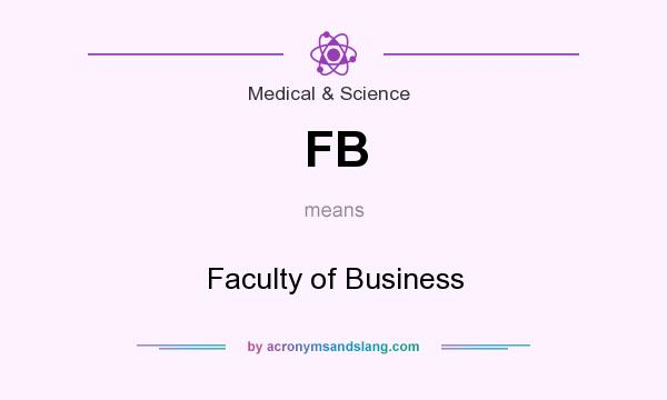 What does FB mean? It stands for Faculty of Business