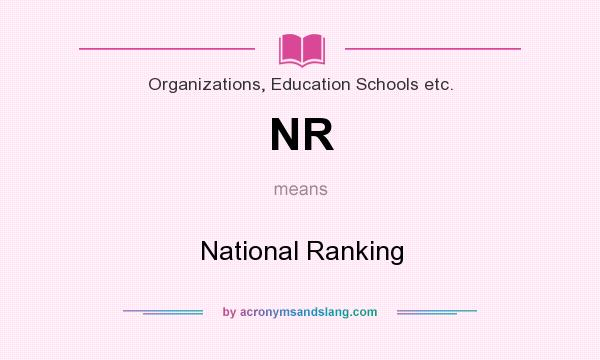 What does NR mean? It stands for National Ranking