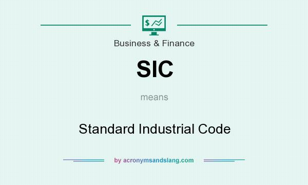 What does SIC mean? It stands for Standard Industrial Code
