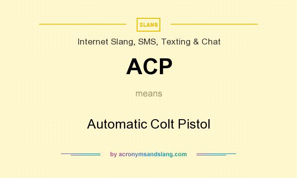 What does ACP mean? It stands for Automatic Colt Pistol