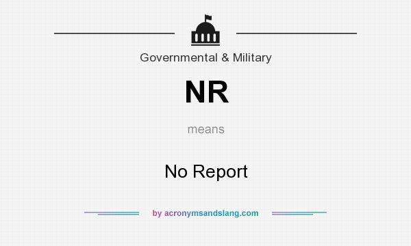 What does NR mean? It stands for No Report