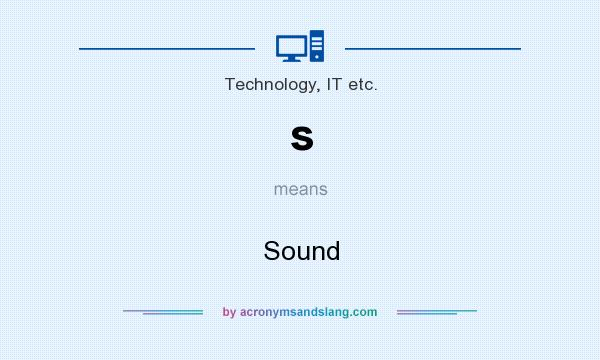 What does s mean? It stands for Sound