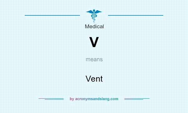 What does V mean? It stands for Vent