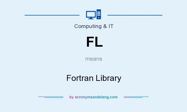 What does FL mean? It stands for Fortran Library