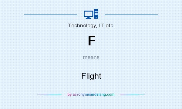 What does F mean? It stands for Flight