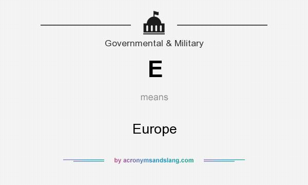 What does E mean? It stands for Europe