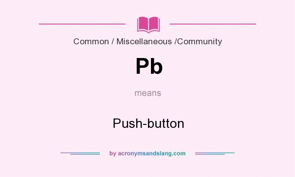 What does Pb mean? It stands for Push-button