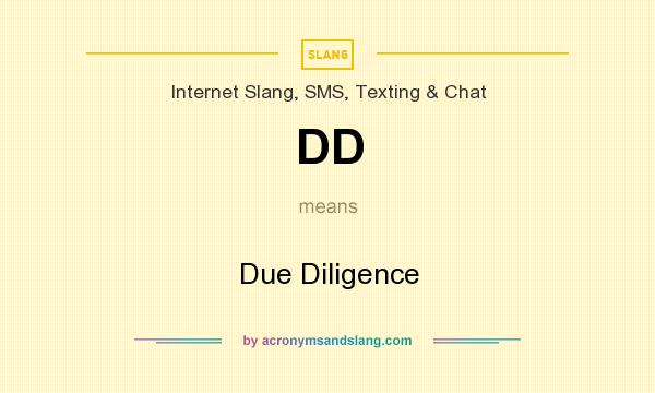 What does DD mean? It stands for Due Diligence