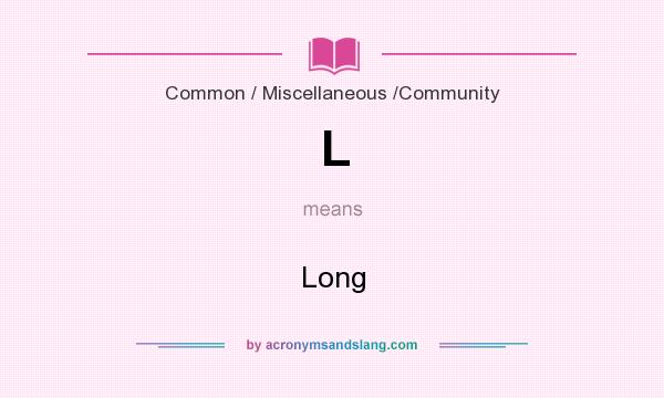 What does L mean? It stands for Long