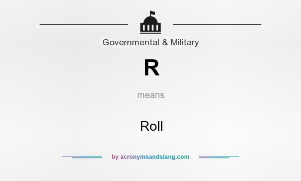 What does R mean? It stands for Roll
