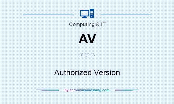 What does AV mean? It stands for Authorized Version