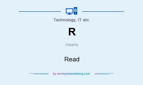 What does R mean? It stands for Read