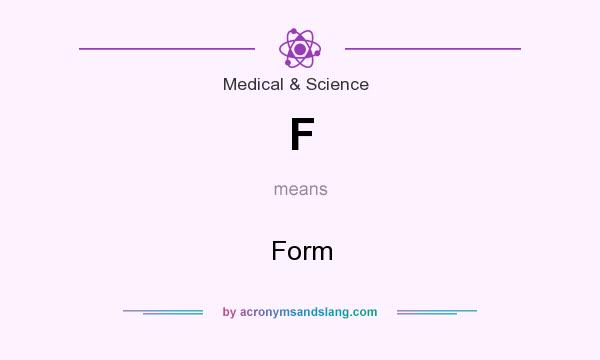 What does F mean? It stands for Form
