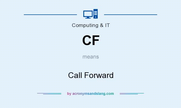 What does CF mean? It stands for Call Forward