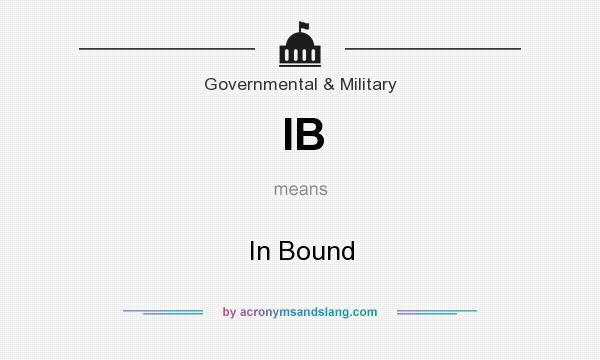 What does IB mean? It stands for In Bound