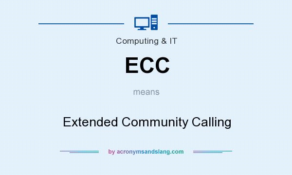 What does ECC mean? It stands for Extended Community Calling
