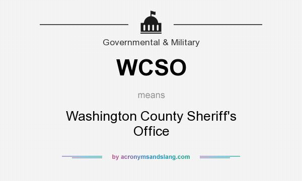 What does WCSO mean? It stands for Washington County Sheriff`s Office