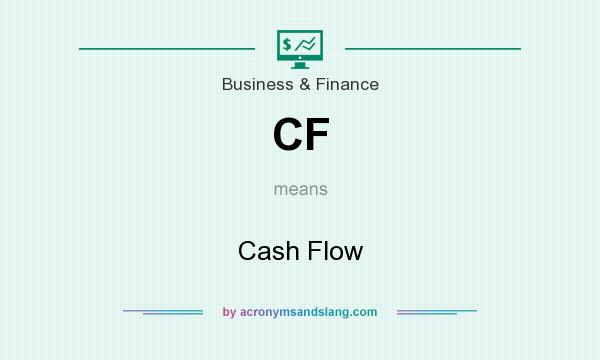 What does CF mean? It stands for Cash Flow