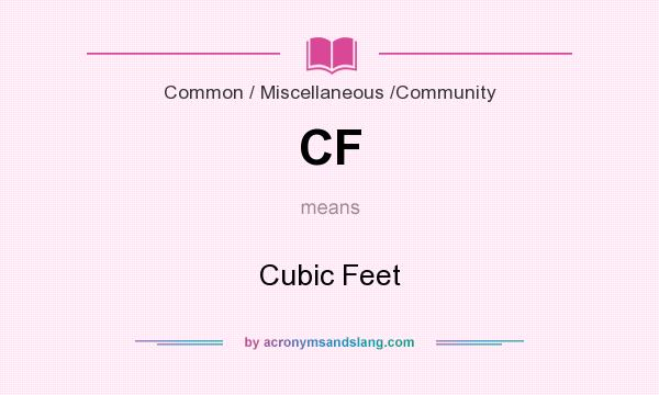 What does CF mean? It stands for Cubic Feet
