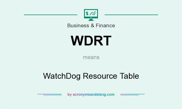 What does WDRT mean? It stands for WatchDog Resource Table