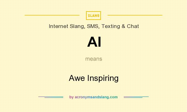 What does AI mean? It stands for Awe Inspiring