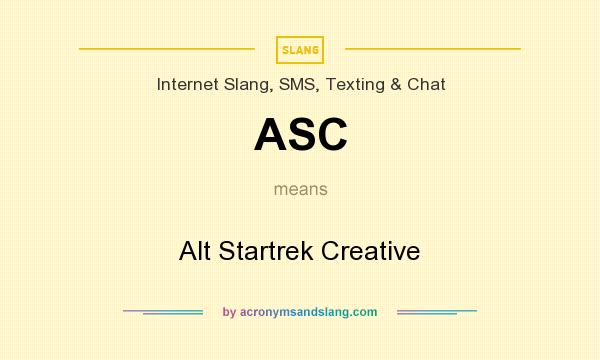 What does ASC mean? It stands for Alt Startrek Creative
