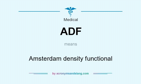 What does ADF mean? It stands for Amsterdam density functional