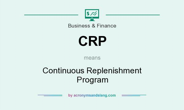 What does CRP mean? It stands for Continuous Replenishment Program